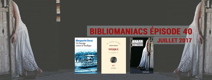 Couverture émission 40 des bibliomaniacs avec troisromans : les proies, toxique et un barrage contre le pacifique