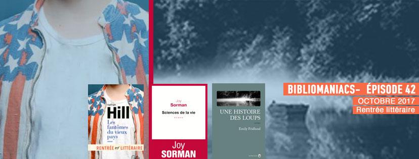 affiche émission rentrée littéraire avec Joy Sorman, Fridlund, Hill