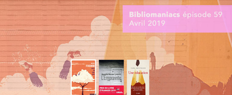 Bibliomaniacs – Avril 2019