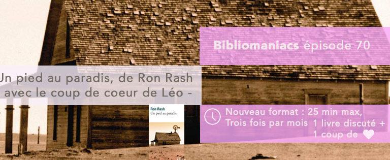 Bibliomaniacs – Emission 70- Un pied au paradis de Ron Rash