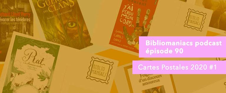Bibliomaniacs – Emission 90– Cartes Postales 2020 #1