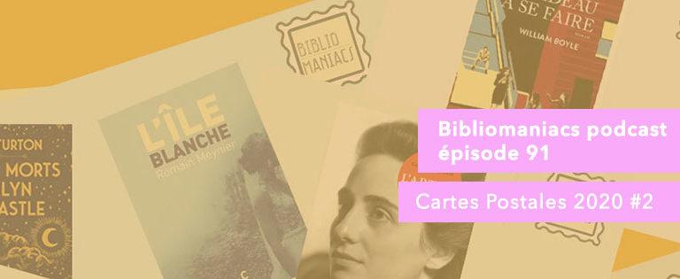 Bibliomaniacs – Emission 91– Cartes Postales 2020 #2