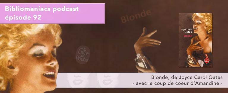 Bibliomaniacs – Émission 92 – Blonde, de Joyce Carol Oates