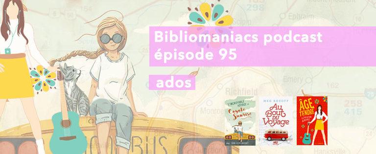 Bibliomaniacs Episode 95 Trois romans pour les ados
