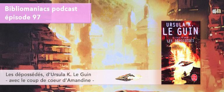 Bibliomaniacs Episode 97 Les dépossédés d'Ursula K. Le Guin