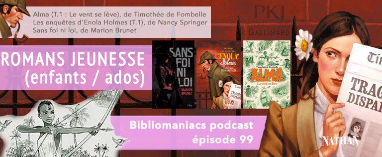 Bibliomaniacs Episode 99 – trois romans ados
