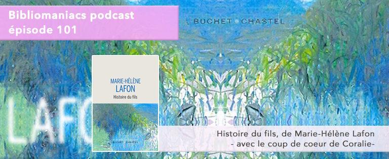 Bibliomaniacs Episode 101 – Histoire du Fils de Marie-Hélène Lafon