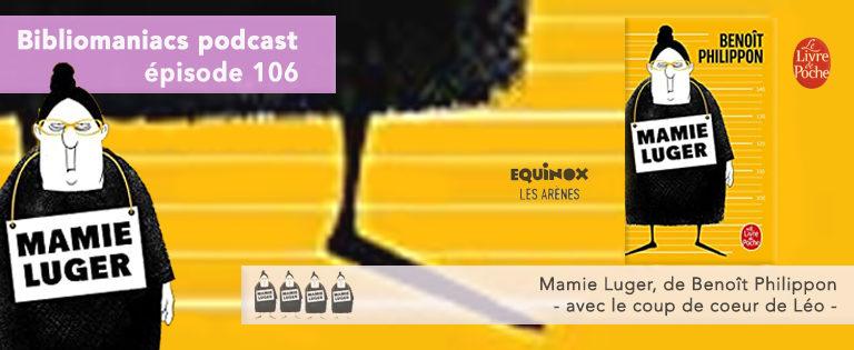 Bibliomaniacs Episode 106 – Mamie Luger de Benoit Philippon