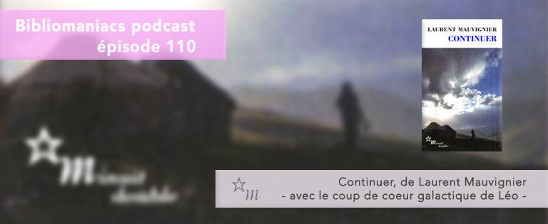 Bibliomaniacs Episode 110 – Continuer de Laurent Mauvignier