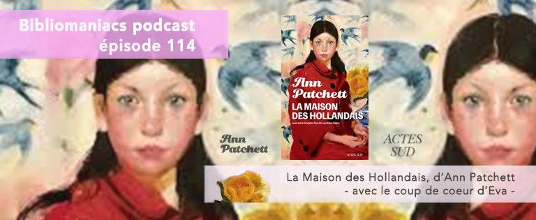 Bibliomaniacs Episode 114 – La Maison des Hollandais d'Ann Patchett