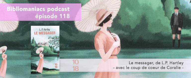 Bibliomaniacs Episode 118 – Le Messager de LP Hartley