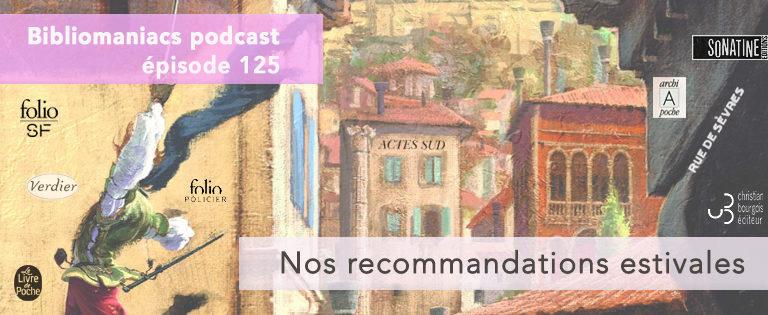 Bibliomaniacs Episode 125 – Nos conseils d'été !