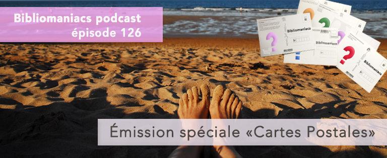 Bibliomaniacs Episode 126 – vos cartes postales estivales!