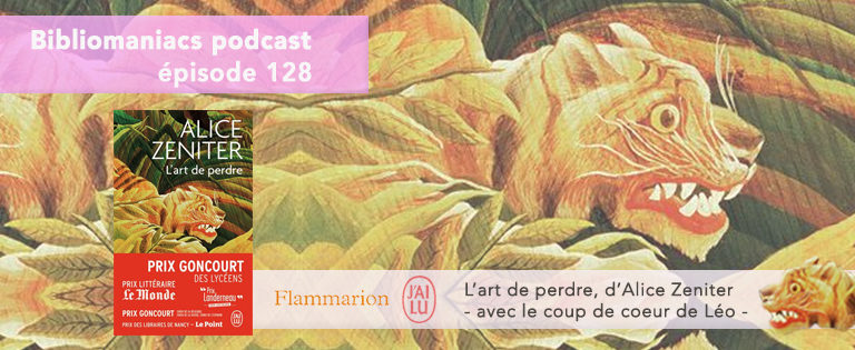 Bibliomaniacs Episode 128 – L'Art de Perdre d'Alice Zeniter